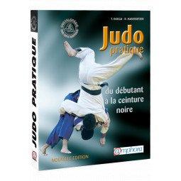 Judo pratique - Du débutant à la ceinture noire